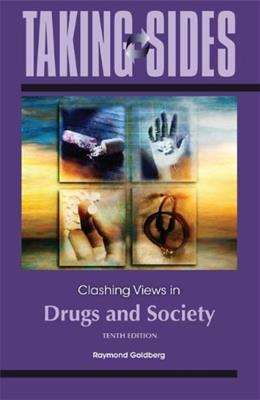 Taking Sides: Clashing Views in Drugs and Society, by Goldberg, 10th Edition 9780078050220