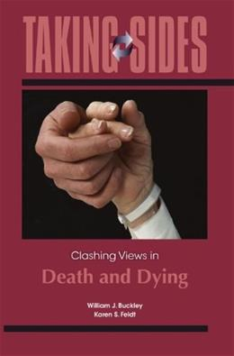 Taking Sides: Clashing Views in Death and Dying, by Buckley 9780078050398