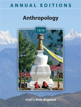 Annual Editions: Anthropology 13/14, by Angeloni, 36th Edition 9780078051319