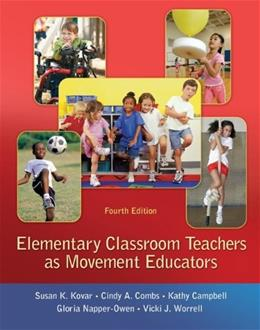 Elementary Classroom Teachers as Movement Educators 4 9780078095764