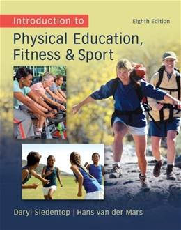 Introduction to Physical Education, Fitness, and Sport 8 9780078095771