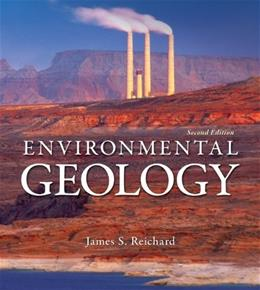 Environmental Geology, by Reichard, 2nd Edition 9780078096075