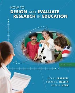 How to Design and Evaluate Research in Education 8 9780078097850