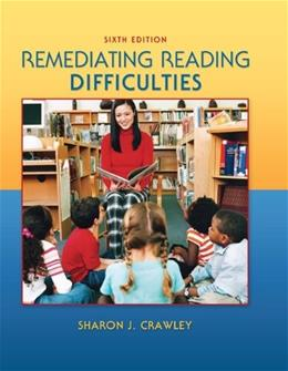 Remediating Reading Difficuties, by Crawley, 6th Edition 9780078110245