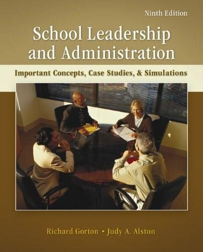 School Leadership and Administration: Important Concepts, Case Studies, and Simulations 9 9780078110269