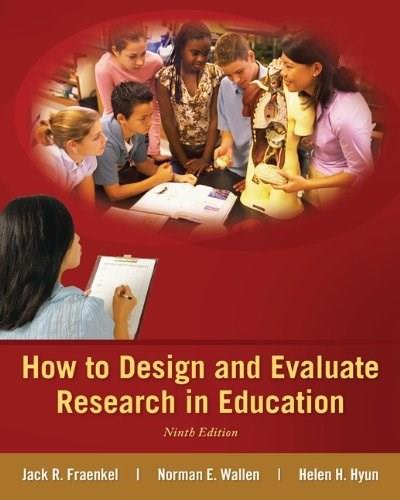 How to Design and Evaluate Research in Education 9 9780078110399