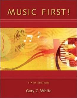 Music 1st!, by White, 6th Edition 9780078110658