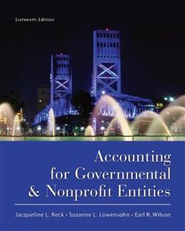 Accounting for Governmental and Nonprofit Entities 16 9780078110931