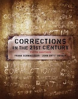 Corrections in the 21st Century, by Schmalleger, 5th Edition 9780078111471