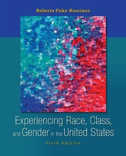 Experiencing Race, Class, and Gender in the United States 6 9780078111617