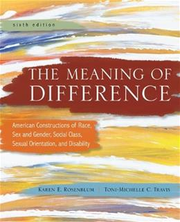 The Meaning of Difference: American Constructions of Race, Sex and Gender, Social Class, Sexual Orientation, and Disability 6 9780078111648