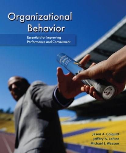 Organizational Behavior: Essentials for Improving Performance and Commitment 1 9780078112553