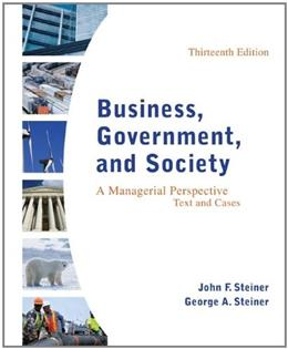 Business, Government, and Society: A Managerial Perspective, Text and Cases, 13th Edition 9780078112676