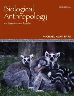 Biological Anthropology: An Introductory Reader 6 9780078116964