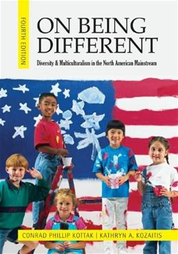 On Being Different: Diversity and Multiculturalism in the North American Mainstream 4 9780078117015