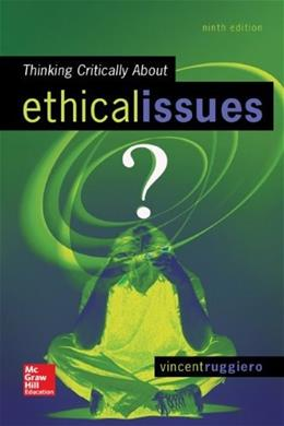 Thinking Critically About Ethical Issues 9 9780078119057