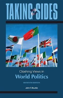 Taking Sides: Clashing Views in World Politics, by Rourke, 16th Edition 9780078139543