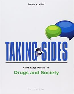 Taking Sides: Clashing Views in Drugs and Society, by Miller, 11th Edition 9780078139628