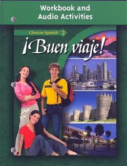 Buen Viaje: Spanish 2, by Woodford, 3rd Edition, Audio Activities, Grades 9-12, Workbook 9780078619724