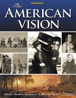 American Vision, by Appleby, Grades 9-12 9780078745218