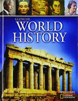 World History, by Spielvogel, Grades 9-12 9780078745256
