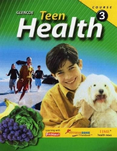 Teen Health, by Cleary, Grade 8, Course 3 9780078774492