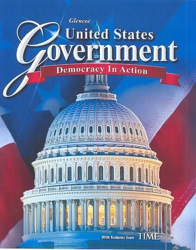 United States Government: Democracy in Action, Student Edition (GOVERNMENT IN THE U.S.) 1 9780078799822