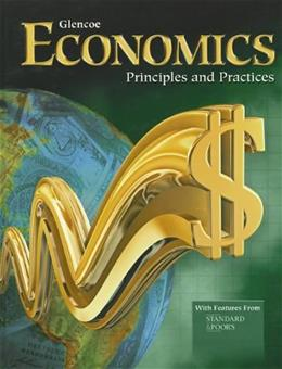 Economics: Principles and Practices, Student Edition (ECONOMICS PRINCIPLES & PRACTIC) 1 9780078799976