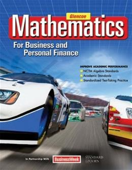 Mathematics for Business and Personal Finance, by Glencoe, Grades 9-12 9780078805059
