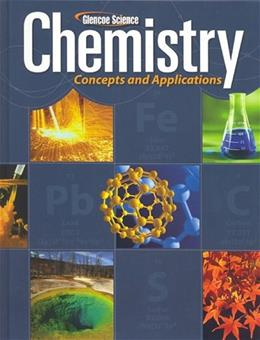 Chemistry: Concepts and Applications, by Phillips, Grades 9-12 9780078807237
