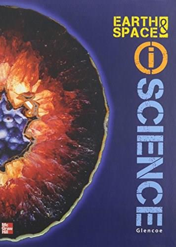 Glencoe Earth & Space iScience, Grade 6, Student Edition (EARTH SCIENCE) 1 9780078880032
