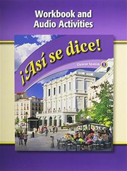 Glencoe Asi Se Dice, by Glencoe, Level 1, Grades 9-12, Workbook and Audio Activities 9780078883699