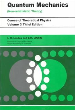 Quantum Mechanics: Non-Relativistic Theory, by Landau, 2nd Edition, Volume 3 9780080291406