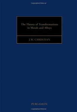 Theory of Transformations in Metals and Alloys, by Christian, 2nd Edition, 2 VOLUME SET 2 PKG 9780080440194
