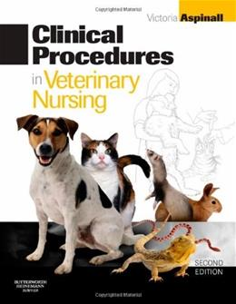 Clinical Procedures in Veterinary Nursing, by Aspinall, 2nd Edition 9780080452661