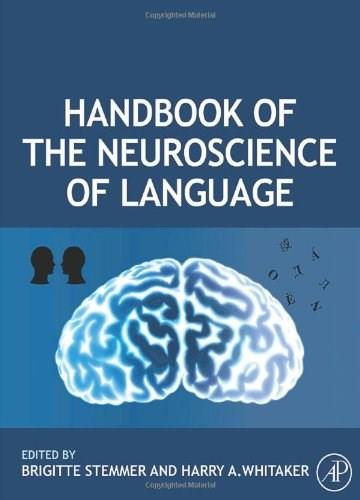 Handbook of the Neuroscience of Language, by Stemmer 9780080453521
