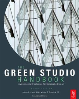 Green Studio Handbook: Environmental Strategies for Schematic Design, by Kwok, 2nd Edition 9780080890524