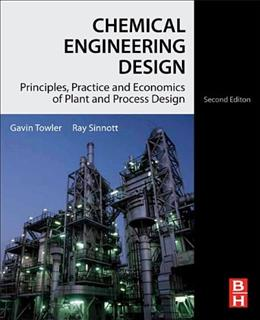 Chemical Engineering Design: Principles, Practice and Economics of Plant and Process Design, by Towler, 2nd Edition 9780080966595