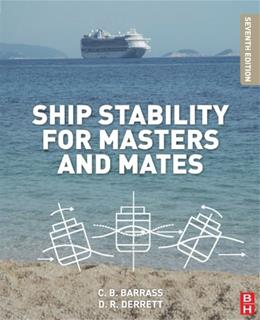 Ship Stability for Masters and Mates, by Barrass, 7th Edition 9780080970936