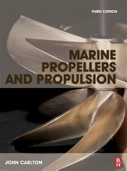 Marine Propellers and Propulsion, by Carlton, 3rd Edition 9780080971230