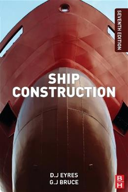 Ship Construction, by Bruce, 7th Edition 9780080972398