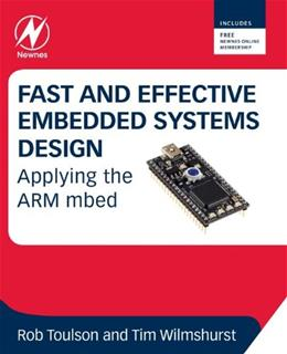 Fast and Effective Embedded Systems Design: Applying the ARM mbed, by Toulson 9780080977683