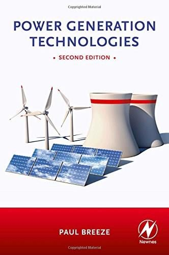 Power Generation Technologies, by Breeze, 2nd Edition 9780080983301