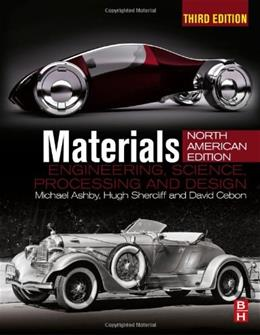 Materials: Engineering, Science, Processing and Design, by Ashby, 3rd  North American Edition 9780080994345