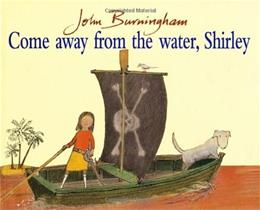 Come Away From the Water, Shirley (Red Fox Picture Book) New Ed 9780099899402