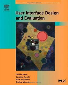 User Interface Design and Evaluation, by Stone 9780120884360