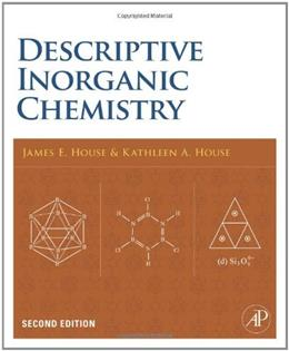Descriptive Inorganic Chemistry, by House, 2nd Edition 9780120887552