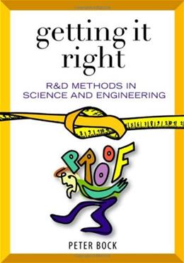 Getting It Right: R and D Methods for Science and Engineering, by Bock 9780121088521