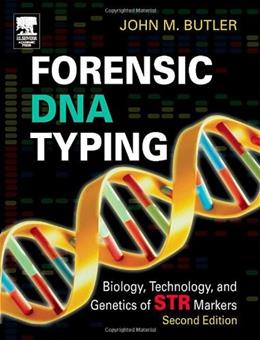 Forensic DNA Typing: Biology, Technology, and Genetics of STR Markers, by Butler, 2nd Edition 9780121479527