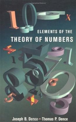 Elements of the Theory of Numbers, by Dence 9780122091308